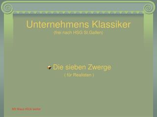 Unternehmens Klassiker (frei nach HSG St.Gallen)
