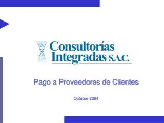 Pago a Proveedores de Clientes  Octubre 2004