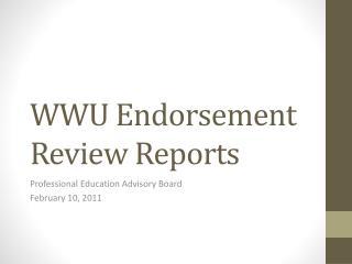 WWU Endorsement Review Reports