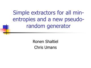 Simple extractors for all min-entropies and a new pseudo-random generator