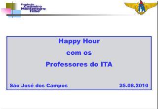 Happy Hour  com os  Professores do ITA