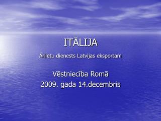 IT ĀLIJA Ārlietu dienests Latvijas eksportam