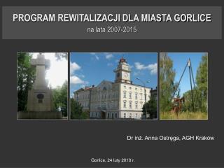 PROGRAM REWITALIZACJI DLA MIASTA GORLICE na lata 2007-2015