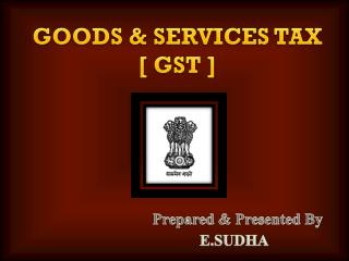 Prepared & Presented By  E.Sudha