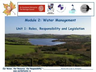 Module 2: Water Management Unit 1: Roles, Responsibility and Legislation