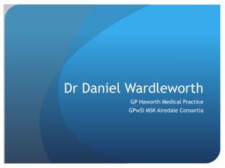 Dr Daniel Wardleworth