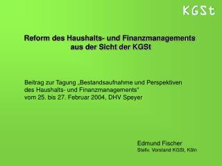 """Beitrag zur Tagung """"Bestandsaufnahme und Perspektiven des Haushalts- und Finanzmanagements"""""""