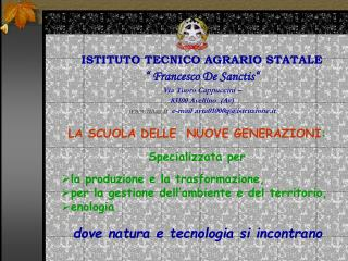 "ISTITUTO TECNICO AGRARIO STATALE "" Francesco De Sanctis""  Via Tuoro Cappuccini –"