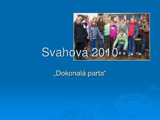 Svahová 2010