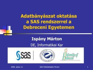 Adatbányászat oktatása  a SAS rendszerrel  a  Debreceni Egyetemen