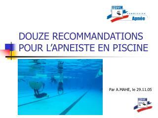DOUZE RECOMMANDATIONS POUR L'APNEISTE EN PISCINE