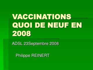 VACCINATIONS QUOI DE NEUF EN 2008