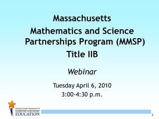 Massachusetts  Mathematics and Science Partnerships Program (MMSP) Title IIB Webinar