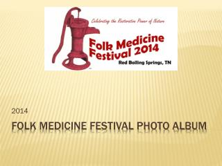 FOLK MEDICINE FESTIVAL Photo Album