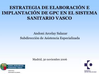 Andoni Arcelay Salazar Subdirección de Asistencia Especializada
