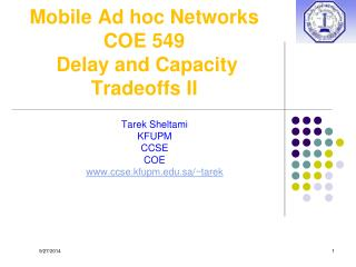 Mobile Ad hoc Networks COE 549  Delay and Capacity Tradeoffs II