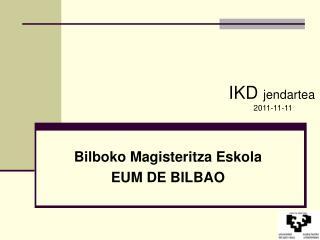 Bilboko Magisteritza Eskola EUM DE BILBAO