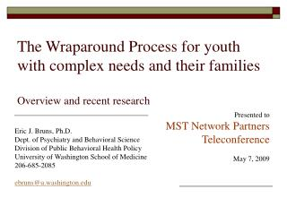 The Wraparound Process for youth with complex needs and their families  Overview and recent research