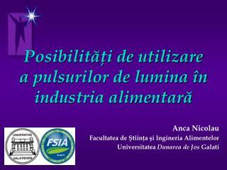 Posibilităţi de utilizare a pulsurilor de lumina în industria alimentară