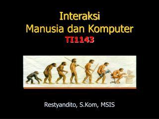 Interaksi Manusia dan Komputer TI114 3