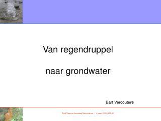 Van regendruppel  naar grondwater