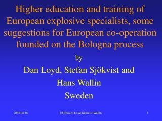 by Dan Loyd, Stefan Sjökvist and Hans Wallin  Sweden