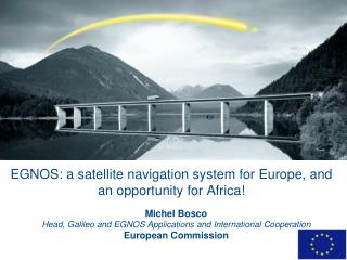 EGNOS: a satellite navigation system for Europe, and an opportunity for Africa!