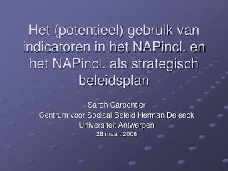 Sarah Carpentier Centrum voor Sociaal Beleid Herman Deleeck  Universiteit Antwerpen 28 maart 2006