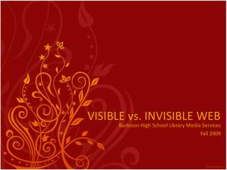 VISIBLE vs. INVISIBLE WEB