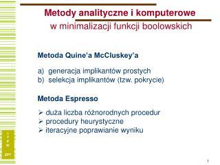 Metody analitycz n e i komputerowe w minimalizacji funkcji boolowskich