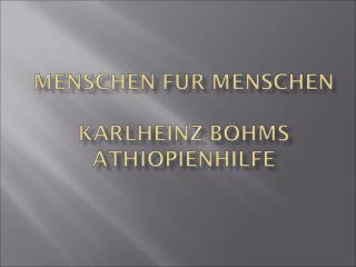 1981: Karlheinz Böhm im Äthiopischen Flüchtlingslager mit ca. 1.500 Halbnomaden