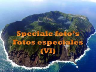 Speciale foto's Fotos especiales (VI)