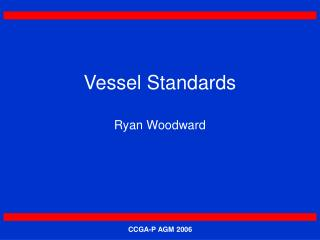 Vessel Standards Ryan Woodward