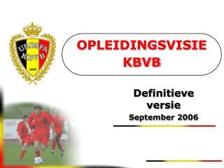 OPLEIDINGSVISIE  KBVB