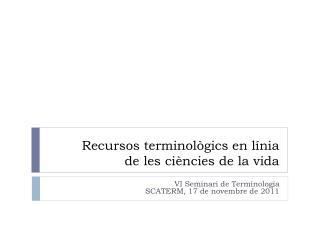 Recursos terminològics en línia  de les ciències de la vida