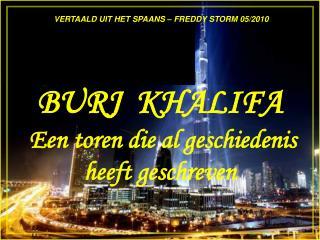 BURJ  KHALIFA  Een toren die al geschiedenis heeft geschreven