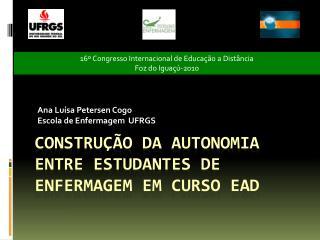 CONSTRUÇÃO DA AUTONOMIA ENTRE ESTUDANTES DE ENFERMAGEM EM CURSO EAD