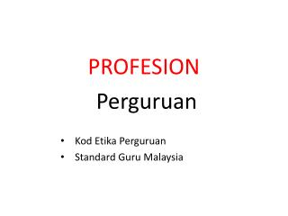 PROFESION Perguruan Kod Etika Perguruan Standard Guru Malaysia