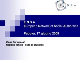 E.N.S.A E uropean  N etwork of  S ocial  A uthorities Padova, 17 giugno 2009