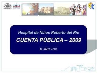 CUENTA PÚBLICA – 2009 20 - MAYO - 2010