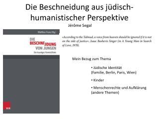 Die Beschneidung aus j�disch-humanistischer Perspektive  J�r�me Segal