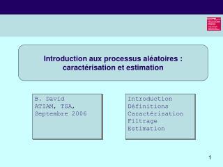 Introduction aux processus aléatoires : caractérisation et estimation