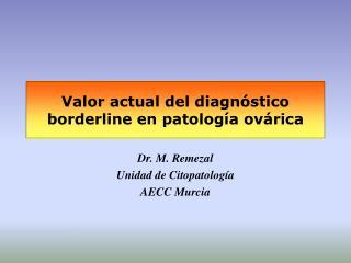 Valor actual del diagnóstico borderline en patología ovárica