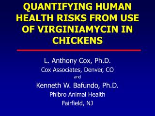 QUANTIFYING HUMAN HEALTH RISKS FROM USE OF VIRGINIAMYCIN IN CHICKENS