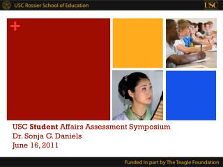 USC  Student  Affairs Assessment Symposium Dr. Sonja G. Daniels June 16, 2011