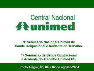 Porto Alegre, 05, 06 e 07 de agosto/2004