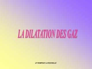 LA DILATATION DES GAZ