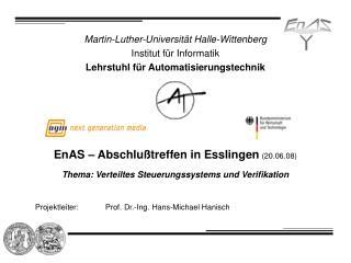 Projektleiter:Prof. Dr.-Ing. Hans-Michael Hanisch