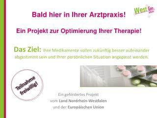Bald hier in Ihrer Arztpraxis! Ein Projekt zur Optimierung Ihrer Therapie!