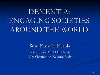 DEMENTIA: ENGAGING SOCIETIES AROUND THE WORLD